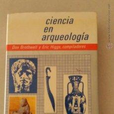 Libros de segunda mano: CIENCIA E ARQUEOLOGÍA ISBN 84-375-0180. Lote 51039316