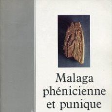 Libros de segunda mano: MALAGA, PHENICIENNE ET PUNIQUE -- JEAN GRAN-AYMERICH. Lote 51124551