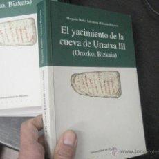 Libros de segunda mano: EL YACIMIENTO DE LA CUEVA DE URRATXA III OROZKO BIZKAIA, . MUÑOZ SALVATIERRA, ARQUEOLOGIA. Lote 51369188