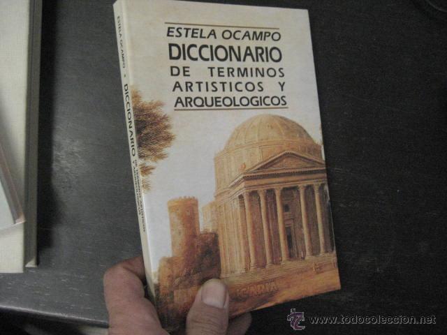 DICCIONARIO DE TERMINOS ARTISTICOS Y ARQUEOLOGICOS, ESTELA OCAMPO , LIBRO NUEVO REF ARQUEOLOGIA (Libros de Segunda Mano - Ciencias, Manuales y Oficios - Arqueología)