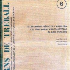 Libros de segunda mano: JACIMENT IBÈRIC ARGILERA I BAIX PENEDÉS (1984). Lote 51422256