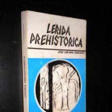 Libros de segunda mano: LÉRIDA PREHISTÓRICA CULTURA ILERDENSE / JOSÉ LUIS MAYA GONZÁLEZ LLEIDA. Lote 51436057