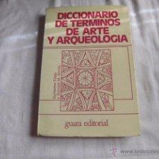 Libros de segunda mano: DICCIONARIO DE TERMINOS DE ARTE Y ELEMENTOS DE ARQUEOLOGIA Y NUMISMATICA.GUILLERMO FATA-GONZALO BOR. Lote 51464212