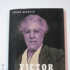 Livres d'occasion: VICTOR CATALÀ. JOSEP MIRACLE. BIOGRAFIES POPULARS.EDITORIAL ALCIDES 1963.. Lote 51487298