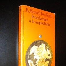 Libros de segunda mano: INTRODUCCION A LA ARQUEOLOGIA / R. BIANCHI BANDINELLI. Lote 51541253