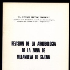 Libros de segunda mano: BELTRÁN MARTÍNEZ, ANTONIO. REVISIÓN DE LA ARQUEOLOGÍA DE LA ZONA DE VILLANUEVA DE SIJENA. 1978.. Lote 179217455