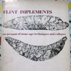Libros de segunda mano: FLINT IMPLEMENTS. AN ACCOUNT OF STONE AGE TECHNIQUES AND CULTURES. 1968. Lote 51741596