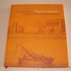 Libros de segunda mano: VV. AA. VIAJEROS ESPAÑOLES TRAS LOS PASOS DE LAS CIVILIZACIONES PERDIDAS. RM71818. . Lote 52415433