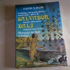 Libros de segunda mano: LIBRO BIOGRAFÍA DE SALVADOR DALÍ - ANTONIO D. OLANO - EDICIONES DYRSA - 1985 (NUEVO). Lote 52571110