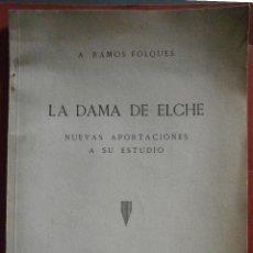 Libros de segunda mano: LA DAMA DE ELCHE. NUEVAS APORTACIONES A SU ESTUDIO. A. RAMOS FOLQUES. Lote 52792194