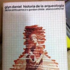 Libros de segunda mano - Glyn Daniel. Historia de la arqueología, de los anticuarios a Gordon Childe. 1974 - 53021398