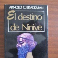 Libros de segunda mano: EL DESTINO DE NÍNIVE --- ARNOLD C. BRACKMAN. Lote 53030891