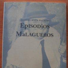 Libros de segunda mano: EPISODIOS MALAGUEÑOS HISTORIA ANECDOTICA. PROFESOR MANUEL LAZA PALACIO (MALAGA). LIBRO ARQUEOLOGIA . Lote 53068095