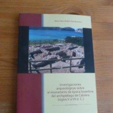 Libros de segunda mano: INVESTIGACIONES ARQUEOLOGICAS MONASTERIO BIZANTINO CABRERA. RIERA RULLAN PARQUES NACIONALES2009 190P. Lote 53077641