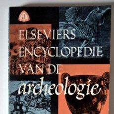 Libros de segunda mano: LA ENCICLOPEDIA ELSEVIER DE LA ARQUEOLOGÍA * DR. A.R.A. VAN AKEN * 170 IMAGENES *. Lote 53263578