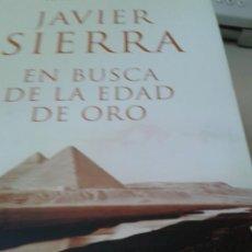 Libros de segunda mano: EN BUSCA DE LA EDAD DE ORO. JAVIER SIERRA. Lote 53312151
