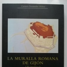 Libros de segunda mano: LA MURALLA ROMANA DE GIJON (ASTURIAS) - CARMEN FERNANDEZ OCHOA - SOCIEDAD EDITORIAL ELECTA 1977. Lote 53460103