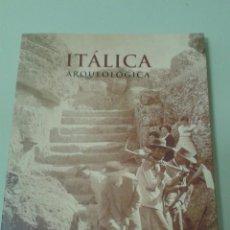Libros de segunda mano: ITÁLICA ARQUEOLÓGICA. ANTONIO CABALLOS RUFINO, JESÚS MARIN FATUARTE Y JOSÉ M. RIDRÍGUEZ. Lote 53627937