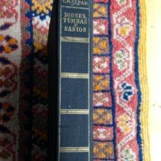 Libros de segunda mano: DIOSES TUMBAS Y SABIOS. LA NOVELA DE LA ARQUEOLOGIA. DESTINO. 1967. Lote 54007998