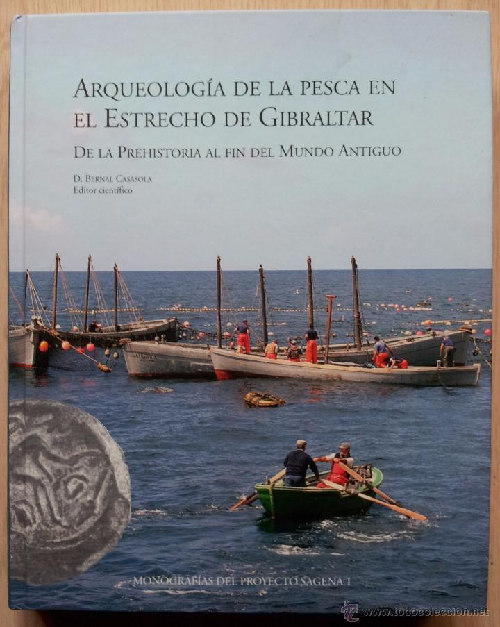 ARQUEOLOGIA DE LA PESCA EN EL ESTRECHO DE GIBRALTAR - D. BERNAL CASASOLA (Libros de Segunda Mano - Ciencias, Manuales y Oficios - Arqueología)