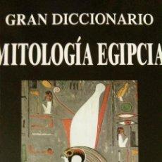 Libros de segunda mano: GRAN DICCIONARIO DE MITOLOGIA EGIPCIA.. Lote 54274040