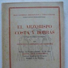 Libros de segunda mano: SOCIEDAD ARQUEOLOGICA TARRACONENSE EL ARZOBISPO COSTA Y BORRÁS F.CORTADELLAS 1948. Lote 54414528