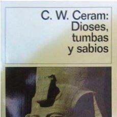 Libros de segunda mano: DIOSES TUMBAS Y SABIOS CERAM DESTINO HISTORIA DE LA ARQUEOLOGIA . Lote 54447097
