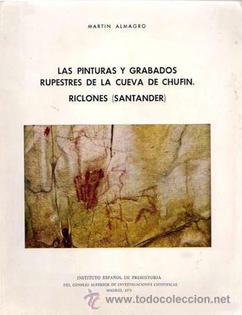 ALMAGRO : RICLONES (SANTANDER). LAS PINTURAS Y GRABADOS RUPESTRES DE LA CUEVA DE CHUFÍN. (Libros de Segunda Mano - Ciencias, Manuales y Oficios - Arqueología)