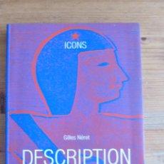 Libros de segunda mano: DESCRIPTION OF EGYPT. GUILLES NERET. TACHEN. 2001 1190 PP. Lote 54805907
