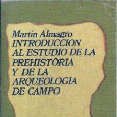 Libros de segunda mano: INTRODUCCIÓN AL ESTUDIO DE LA PREHISTORIA Y DE LA ARQUEOLOGÍA DE CAMPO. Lote 54857153