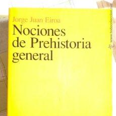 Libros de segunda mano: NOCIONES DE PREHISTORIA GENERAL EIROA, JORGE JUAN - ARIEL PREHISTORIA. Lote 55021330