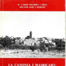 Libros de segunda mano: LA CANONJA I MASRICART :TARRAGONA ESTUDI DE LA POBLACIÓ SEGONS ELS LLIBRES DE COMBREGATS (1806-1863). Lote 55012228