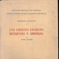 Libros de segunda mano: LAS FUENTES ESCRITAS REFERENTES A AMPURIAS (MARTÍN ALMAGRO 1951) SIN USAR.. Lote 55995310