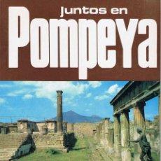 Libros de segunda mano: JUNTOS EN POMPEYA - PIEMME & ENRIKA D´ORTA. Lote 56066065