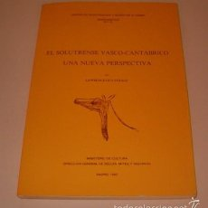 Libros de segunda mano: LAWRENCE GUY STRAUS. EL SOLUTRENSE VASCO-CANTÁBRICO. UNA NUEVA PERSPECTIVA. RM74162. . Lote 56253586