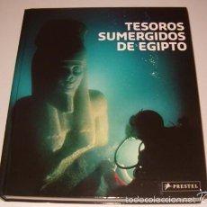 Libros de segunda mano: FRANCK GODDIO (ED.), DAVID FABRE. TESOROS SUMERGIDOS DE EGIPTO. RM74165. . Lote 56253682