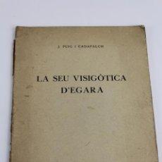 Libros de segunda mano: PR-2233. LA SEU VISIGOTICA D' EGARA. J. PUIG I CADAFALCH. 1936.. Lote 56256705