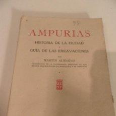 Libros de segunda mano: AMPURIAS. HISTORIA DE LA CIUDAD Y GUÍA DE LAS EXCAVACIONES. MARTÍN ALMAGRO. Lote 71506982