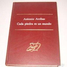 Libros de segunda mano: ANTONIO ARRIBAS. CADA PIEDRA ES UN MUNDO. RM74408. . Lote 56529338