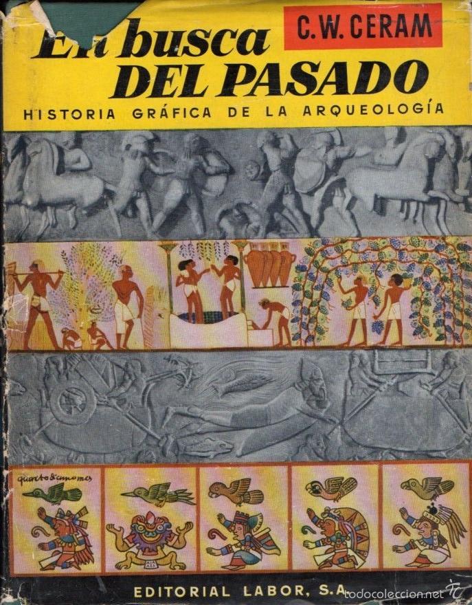 CERAM . EN BUSCA DEL PASADO (LABOR, 1959) HISTORIA GRÁFICA DE LA ARQUEOLOGÍA (Libros de Segunda Mano - Ciencias, Manuales y Oficios - Arqueología)