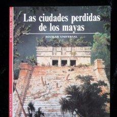 Libros de segunda mano: LAS CIUDADES PERDIDAS DE LOS MAYAS - CLAUDE BAULEZ / SYDNEY PICASSO - AGUILAR. Lote 56723735