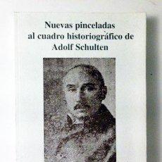 Libros de segunda mano: NUEVAS PINCELADAS AL CUADRO HISTORIOGRÁFICO DE ADOLF SCHULTEN. (ARQUEOLOGÍA: NUMANCIA, TARTESSOS, ET. Lote 57566409