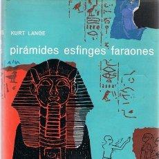 Libros de segunda mano: PIRÁMIDE,ESFINGES,FARAONES KURT LANGE. Lote 57648436