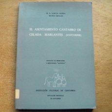 Libros de segunda mano: EL ASENTAMIENTO CÁNTABRO DE CELADA MARLANTES INSTITUTO DE PREHISTORIA Y ARQUEOLOGÍA. Lote 57655027