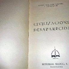 Libros de segunda mano: CIVILIZACIONES DESAPARECIDAS . ROGER MAY NICK SANDERS ED MAUCCI HISTORIA DE LA ARQUEOLOGIA 1961. Lote 57716165
