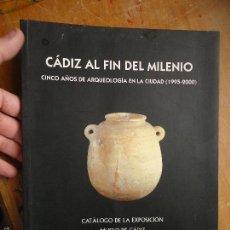 Libros de segunda mano: CADIZ AL FIN DEL MILENIO, CATALOGO, CINCO AÑOS DE ARQUEOLOGIA EN LA CIUDAD EXPOSICION CADIZ 2002. Lote 57906614