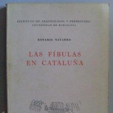 Libros de segunda mano: LAS FÍBULAS EN CATALUÑA / ROSARIO NAVARRO / 1970. Lote 58262725