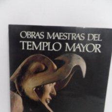 Libros de segunda mano: OBRAS MAESTRAS DEL TEMPLO MAYOR - EDUARDO MATOS MOCTEZUMA. Lote 58432041