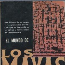 Libros de segunda mano: EL MUNDO DE LOS MAYAS, DE VÍCTOR W. VON HAGEN. EDITORIAL DIANA, MÉJICO, 14ª EDICIÓN 1978. Lote 59189150