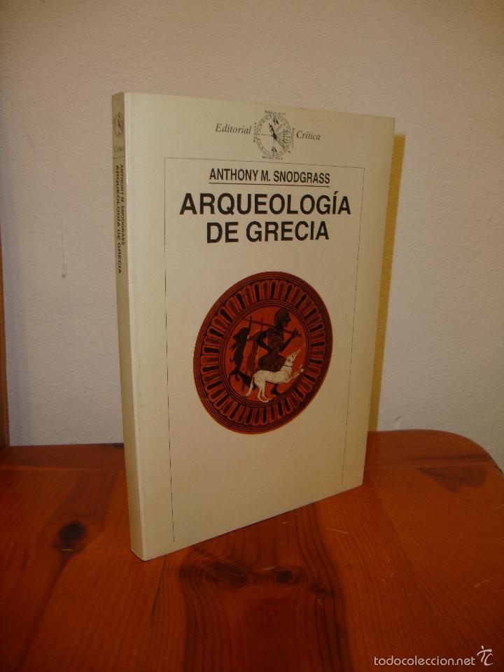 ARQUEOLOGÍA DE GRECIA - ANTHONY M. SNODGRASS - CRÍTICA - MUY BUEN ESTADO (Libros de Segunda Mano - Ciencias, Manuales y Oficios - Arqueología)